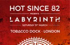 Hot Since 82 presents Labyrinth
