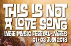 This Is Not A Love Song Festival 2018
