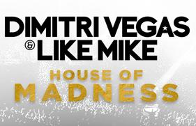Dimitri Vegas & Like Mike: House of Madness 2016